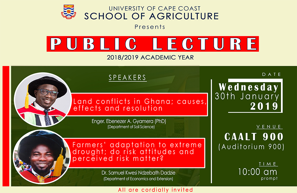 """School of Agriculture presents a Public Lecture on """"Land Conflicts in Ghana, Effects and Resolution and """"Farmers' Adaptation to Extreme Drought; Do Risk Attitudes and Perceived Risk Matter"""